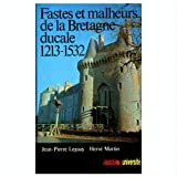 Fastes et malheurs de la Bretagne ducale (1213-1532)par Herv� Martin