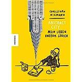 """Abstract City - Mein Leben unterm Strichvon """"Christoph Niemann"""""""