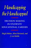 Handicapping the Handicapped: Decision Making in Students' Educational Careers