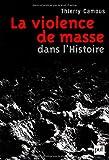 echange, troc Thierry Camous - La violence de masse dans l'histoire - État, libéralisme, religion