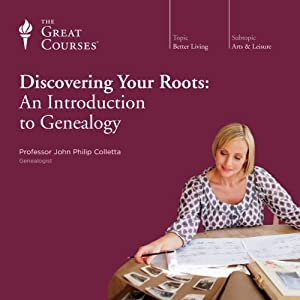 Discovering Your Roots: An Introduction to Genealogy | [The Great Courses]