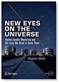 New Eyes on the Universe: Twelve Cosmic Mysteries and the Tools We Need to Solve Them (Springer Praxis Books)