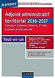 Adjoint administratif territorial - Concours et Examen professionel - 2e éd.: Tout-en-un...