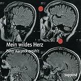 Mein wildes Herz: Peter Kurzeck erz�hlt