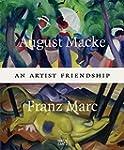 August Macke & Franz Marc: An Artist...