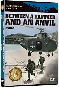 Battle History of the USMC: Between a Hammer & An Anvil