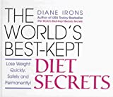 51W9iKXwmlL. SL160  The Worlds Best Kept Diet Secrets (Lose Weight Quickly, Safely and Permanently)