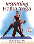 Instructing Hatha Yoga: The Complete...