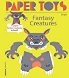 Fantasy Creatures: 11 Paper Fantasy Creatures to Build (Paper Toys)