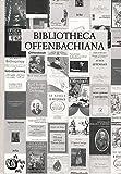 img - for Bibliotheca Offenbachiana: Jacques Offenbach (1819-1880), eine systematisch-chronologische Bibliographie (Beitrage zur Offenbach-Forschung) (German Edition) book / textbook / text book
