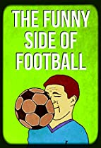 The Funny Side Of Football From Sporting Quotes Publishing Associates