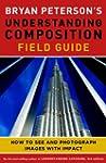 Bryan Peterson's Understanding Compos...