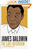 James Baldwin: The Last Interview: and other Conversations (The Last Interview Series)