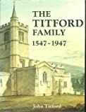 img - for The Titford Family, 1547-1947: Come Wind Come Weather book / textbook / text book