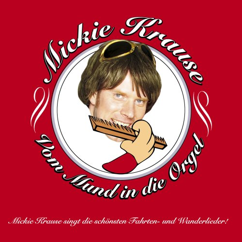 Mickie Krause - Vom Mund In Die Orgel - Zortam Music