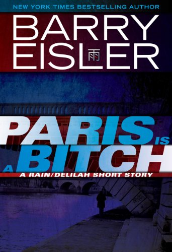 Paris Is A Bitch -- A Rain/Delilah Short Story