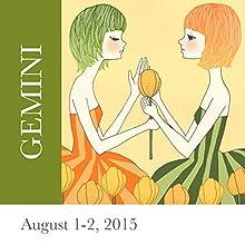 Gemini: August 1-2, 2015  by Tali Edut, Ophira Edut Narrated by Lesa Wilson