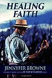 Healing Faith (In Your World ) (Volume 1)
