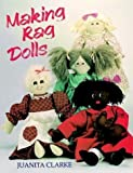 img - for Making Rag Dolls by Juanita Clarke (1995-07-14) book / textbook / text book