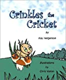 Crinkles the Cricket [Hardcover]