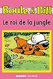 Boule et Bill - Le roi de la jungle