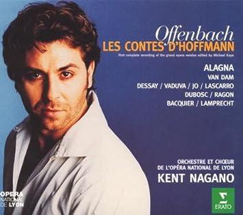 Offenbach - Les Contes d'Hoffmann / Alagna, van Dam, Dessay, Vaduva, Jo, Lascarro, Dubosc, Ragon, Sénéchal, Bacquier, Lamprecht, Nagano