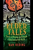 Elder Tales: Stories of Wisdom and Courage from Around the World