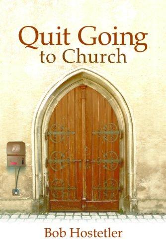 Book: Quit Going to Church by Bob Hostetler
