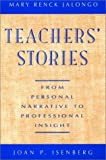 img - for Teachers' Stories: From Personal Narrative to Professional Insight book / textbook / text book