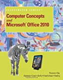 img - for Computer Concepts and Microsoft Office 2010 Illustrated (Computer Concepts and Microsoft Office Illustrated Series) book / textbook / text book