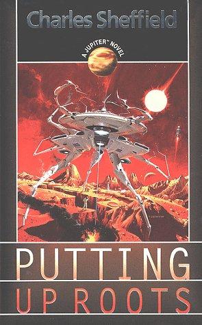 Putting Up Roots: A Jupiter Novel, Charles Sheffield