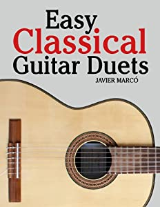 Easy Classical Guitar Duets Featuring Music Of Brahms Mozart Beethoven Tchaikovsky And Others In Standard Notation And Tablature from Marco Musica Publishing