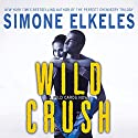 Wild Crush: A Wild Cards Novel (       UNABRIDGED) by Simone Elkeles Narrated by Em Eldridge, Christian Barillas