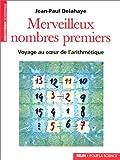 echange, troc Jean-Paul Delahaye - Merveilleux nombres premiers