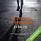 42 km 195 | Livre audio Auteur(s) : Bernard Thomasson Narrateur(s) : Bernard Thomasson