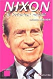 Nixon: Le president maudit (Enigmes & polemiques) (French Edition) (2733907565) by Durandin, Catherine