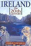 Ireland: The 20th (Twentieth) Century