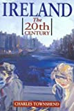 Ireland: The 20th (Twentieth) Century