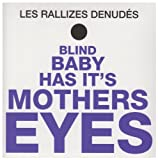 Blind Baby Has It's Mothers Eyes by Les Rallizes Denudes (2010) Audio CD
