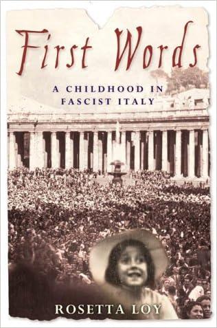 First Words: A Childhood in Fascist Italy written by Rosetta Loy