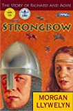 Morgan Llywelyn Strongbow: The Story of Richard and Aoife