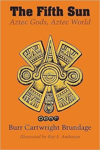 The Fifth Sun: Aztec Gods, Aztec World (Texas Pan American)