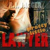 Pretty Little Lawyer | [R. J. Jagger]