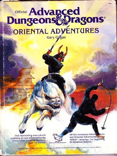 Oriental Adventures: The Rulebook for AD & D Game Adventures in the Mystical World of the Orient (Official Advanced Dungeons & Dragons)