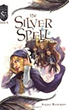 The Silver Spell: Knights of the Silver Dragon, Book 8
