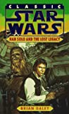 Han Solo and the Lost Legacy (Classic Star Wars) (0345345142) by Daley, Brian