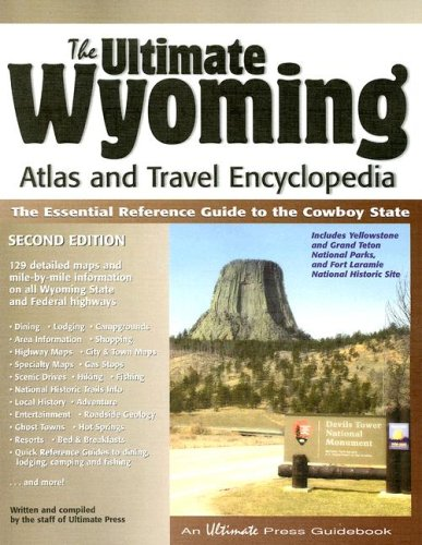 The Ultimate Wyoming Atlas and Travel Encyclopedia, 2nd Edition