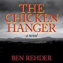 The Chicken Hanger (       UNABRIDGED) by Ben Rehder Narrated by Sergei Burbank