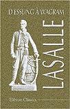 echange, troc Antoine Charles Louis de La Salle - D\'Essling à Wagram. Lasalle: Correspondance recueillie par Robinet de Cléry