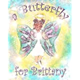 A Butterfly for Brittany: A Children's Book About the Death of Another Child, from a Child's Point of View ~ Cristine Thomas